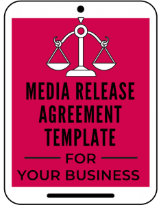 Media Release Agreement Template for Your Business