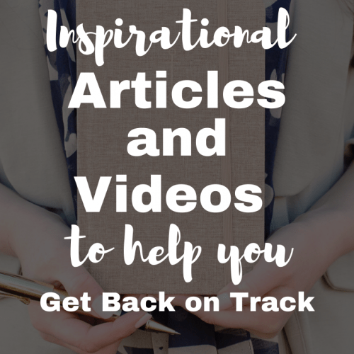 Inspirational Articles and Videos to Help You Get Back on Track