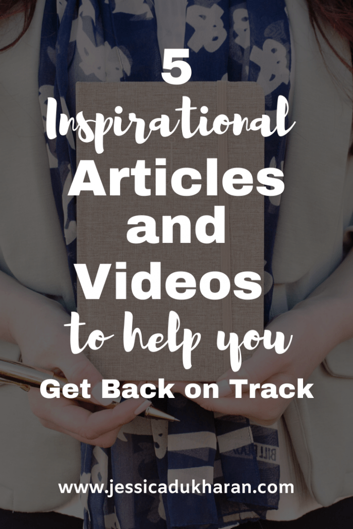5 Inspirational Articles and Videos to Help You Get Back on Track