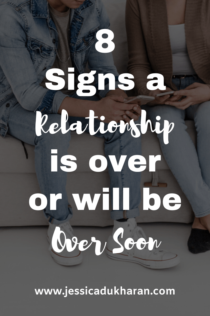 Signs a Relationship is Over or Will be Over Soon