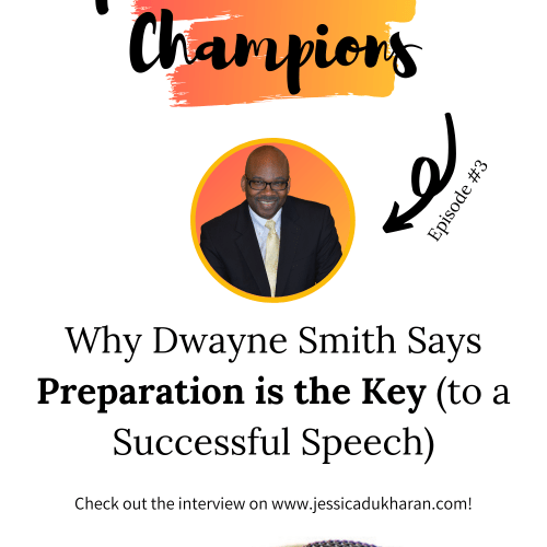 Why Dwayne Smith Says Preparation is the Key (to a Successful Speech)
